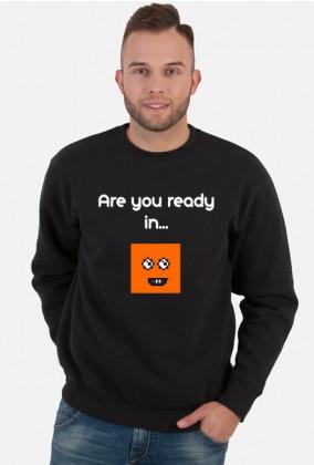 Czy jestes gotów??? Bluza Męska