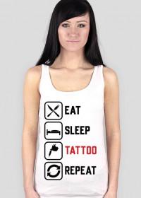 """Koszulka Damska""""Eat,Sleep,Tattoo,Repeat"""""""