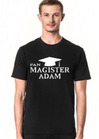 Koszulka Pan Magister z imieniem Adam