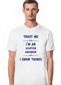 Koszulka męska, Trust me, Aviation Engineer