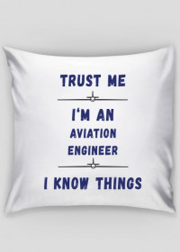 Poszewka, Trust me, Aviation Engineer