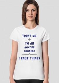 Koszulka damska, Trust me, Aviation Engineer