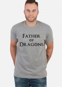 Father of Dragons koszulka dla taty Gra o tron
