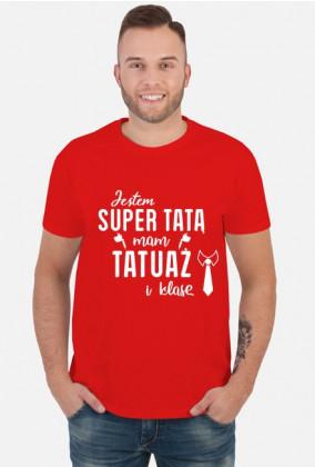 Koszulka Jestem Super Tatą, Mam Tatuaż i Klasę