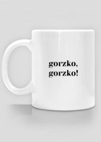 Kubek - gorzko, gorzko!