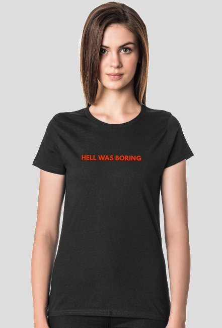 hell was boring