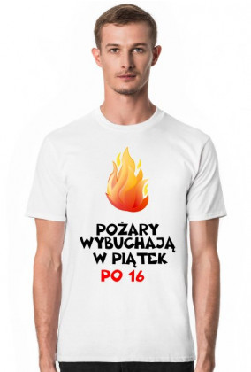 Koszulka: Pożary wybuchają w piątek po 16 light