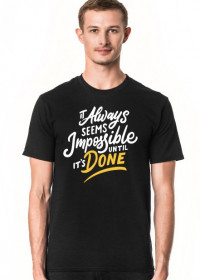 It Allways seems Impossible until it's Done - napis - retro - vintage - męska koszulka