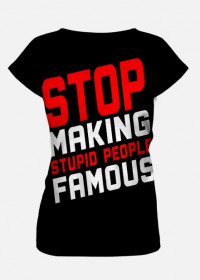 Stop making stupid people famous (woman t-shirt fullprint)product#3689202