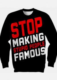 Stop making stupid people famous (bluza klasyczna fullprint)
