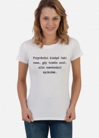Koszulka damska - Przychodzi kiedyś taki czas...