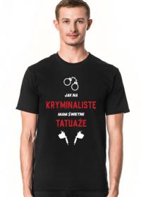 Koszulka Jak Na Kryminalistę Mam Świetne Tatuaże