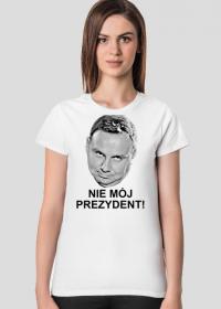 "Koszulka ""Nie mój prezydent"" (damska)"