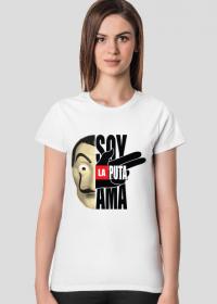 Soy la puta ama Dom z Papieru koszulka damska