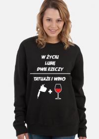 """Bluza"""" W życiu lubię, dwie rzeczy- tatuaże i wino"""""""