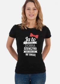 Koszulka damska - Dobra dziewczyna