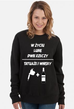 """Bluza"""" W życiu lubię, dwie rzeczy- tatuaże i whisky"""""""