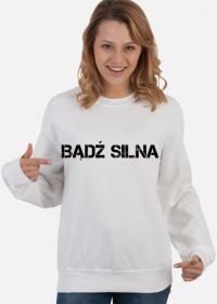 "Bluza bez kaptura ""BĄDŹ SILNA"" damska"