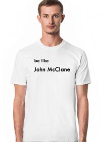 Koszulka be like John McClane