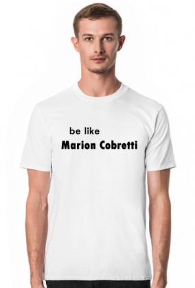 Koszulka be like Marion Cobretti