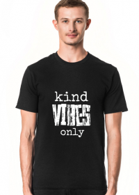 Koszulka Męska: Kind Vibes Only