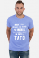 Koszulka dla taty Niektórzy Mówią
