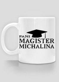 Kubek Pani Magister z imieniem Michalina