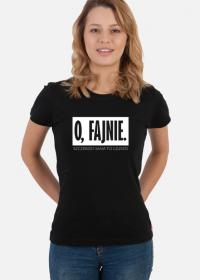 Koszulka damska - O, fajnie