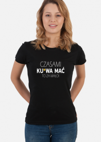 Koszulka damska - Czasami