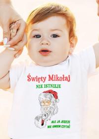 Święty Mikołaj nie istnieje ale ja jeszcze nie umiem czytać koszulka dziecięca