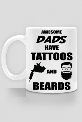 "Kubek"" Awesome Dads Have Tattoos And Beards"""