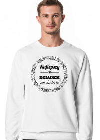Najlepszy Dziadek na świecie - bluza dla dziadka