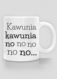 Kawunia no no no - kawa - kocham kawę - kubek na kawę