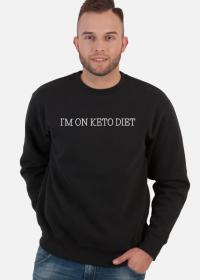 I'm on keto diet - jestem na diecie keto - bluza męska
