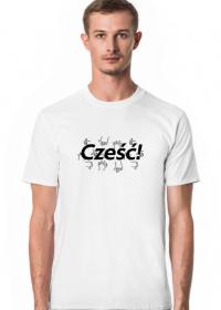 Koszulka męska - Cześć