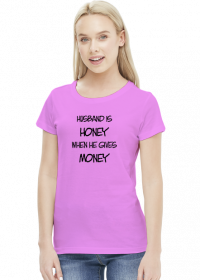 Husband is honey (woman t-shirt) di