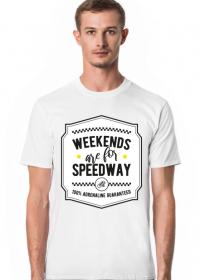 Koszulka - WEEKENDS ARE FOR SPEEDWAY