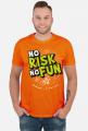 Koszulka - NO RISK NO FUN