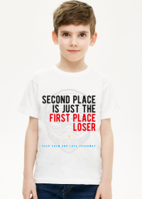 Koszulka - SECOND PLACE IS JUST THE FIRST PLACE LOSER
