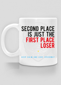 Kubek - SECOND PLACE IS JUST THE FIRST PLACE LOSER