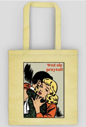 Weż się przytul - torba na Walentynki