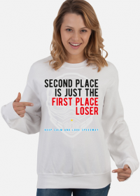 Bluza - SECOND PLACE IS JUST THE FIRST PLACE LOSER