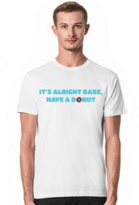 Koszulka męska It's alright babe, have a donut! biała