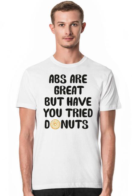 Koszulka męska ABS are great but have you tried donuts - biała