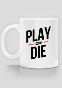 Kubek - Play or die