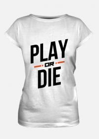 Koszulka - Play or die