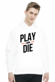 Bluza - Play or die