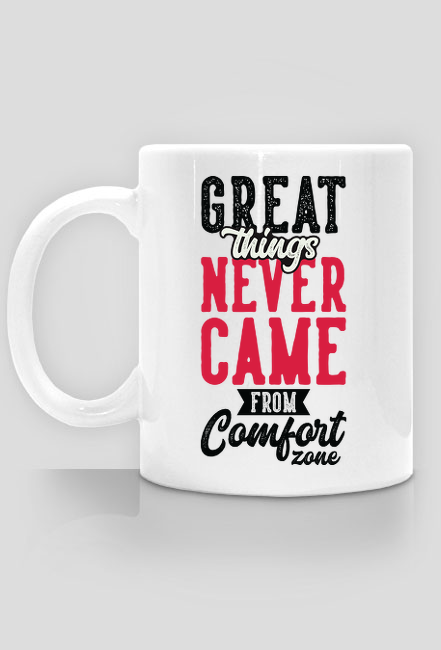 Great things never came from comfort zone  - motywacja, siłownia, fitness