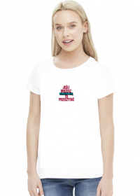 ODSUŃ SIĘ - koszulka damska