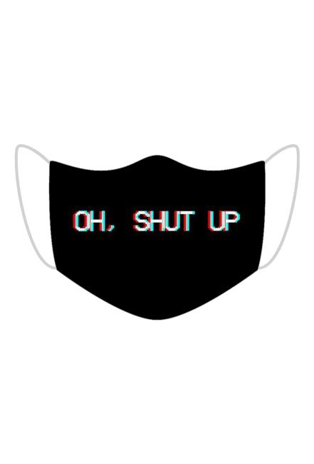 oh, shut up